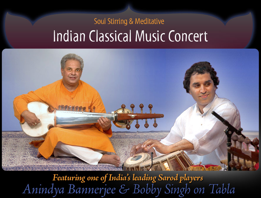 Soul Stirring Meditative Indian Classical Music Concert, Featuring one of India's leading Sarod player Anindya Bannerjee & Bobby Singh on Tabla